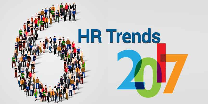 6 HR Trends You'll See in 2017