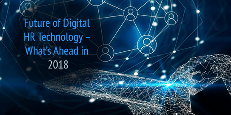 The Future of Digital HR Technology – What's Ahead in 2018?