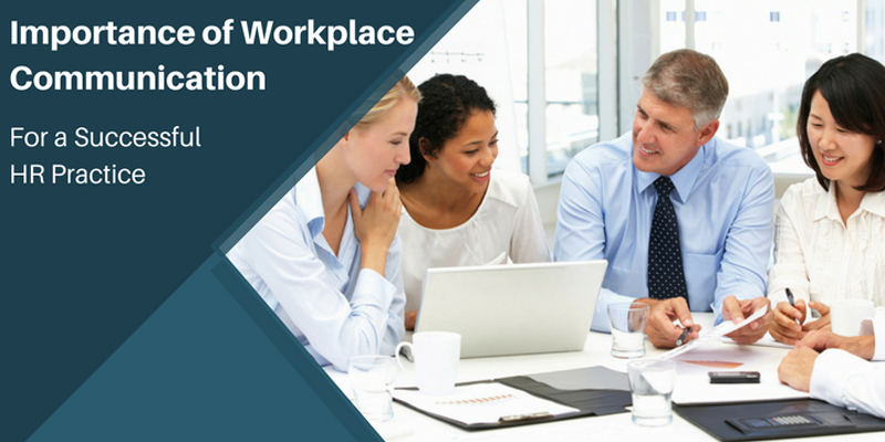 Importance of Workplace communication for a successful HR practice