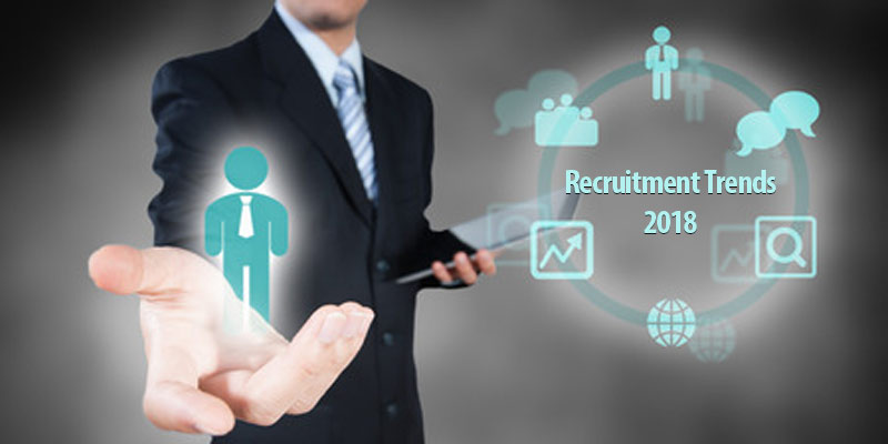 Top 4 Recruitment and Hiring Trends to Follow in 2018