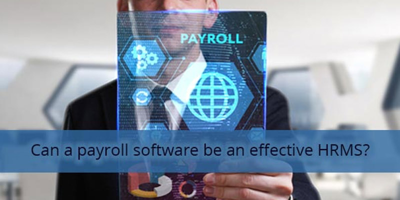 Can a payroll software be an effective HRMS?
