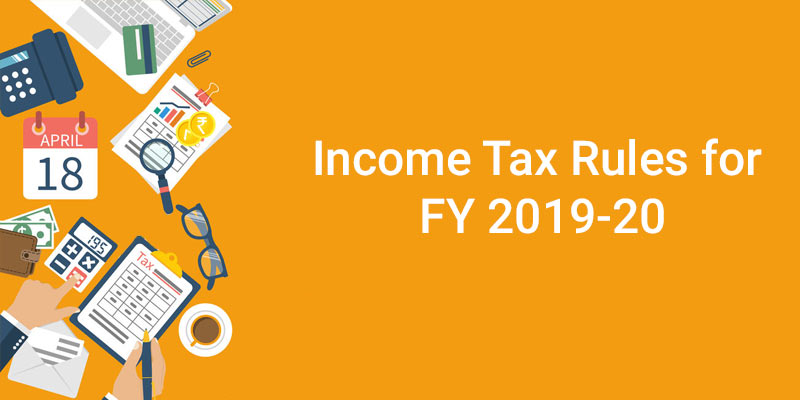 Income tax rules for FY 2019-20