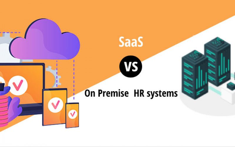 SaaS vs On Premise HR systems: Which One Should You Choose?