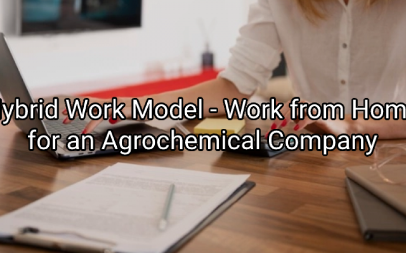 Empxtrack Supports Hybrid Work Model – Work from Home for an Agrochemical Company